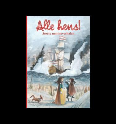 Alle hens! stoere marineverhalen Annemarie Bon