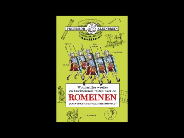 Professor Kleinbrein Romeinen wonderlijke weetjes en fascinerende feiten over de Romeinen Sarah Devos