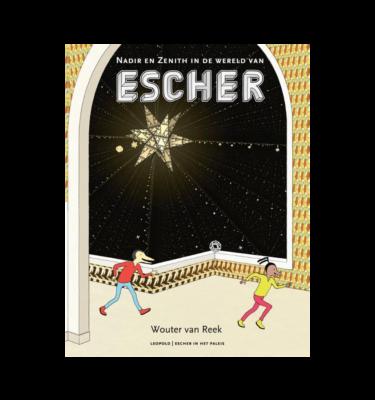 Nadir en Zenith in de wereld van Escher Wouter van Reek