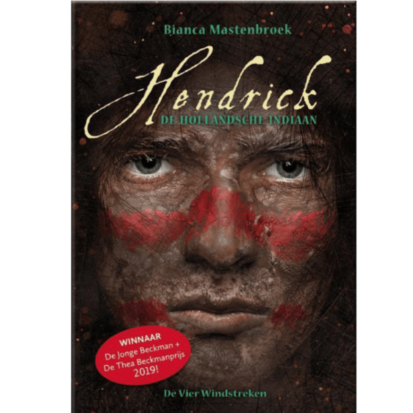 Hendrick de Hollandsche Indiaan- Bianca Mastenbroek